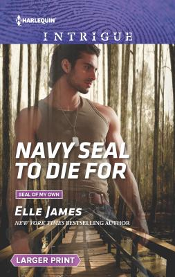 Cover for Navy Seal to Die for (Harlequin Intrigue Large Print)