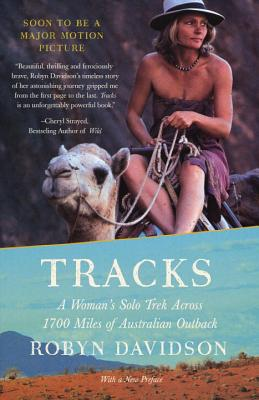 Tracks: A Woman's Solo Trek Across 1700 Miles of Australian Outback (Vintage Departures) Cover Image
