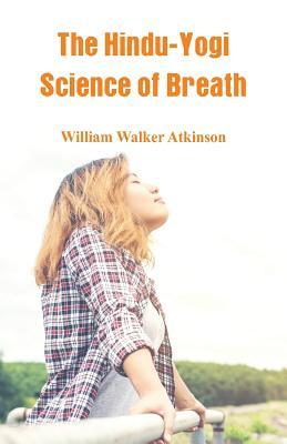 The Hindu-Yogi Science Of Breath Cover Image