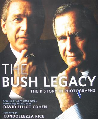 The Bush Legacy: Their Story in Photographs Cover Image