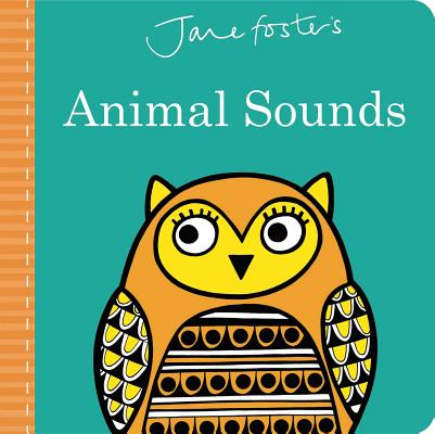 Jane Foster's Animal Sounds (Jane Foster Books) Cover Image
