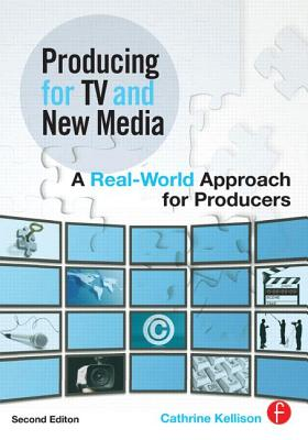 Producing for TV and New Media: A Real-World Approach for Producers Cover Image