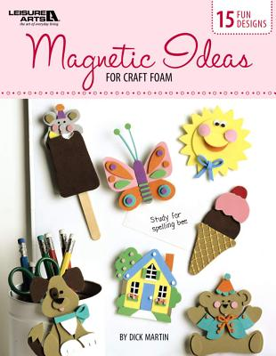 Magnetic Ideas for Craft Foam (Leisure Arts #4857) Cover