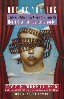 Out of the Fog: Treatment Options and Strategies for Adult Attention Deficit Disorder Cover Image