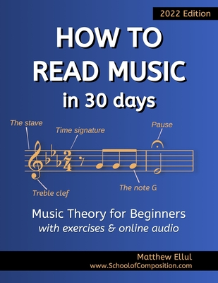 How to Read Music in 30 Days: Music Theory for Beginners - with exercises & online audio Cover Image
