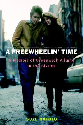 A Freewheelin' Time: A Memoir of Greenwich Village in the Sixties Cover Image