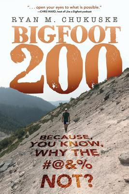 Bigfoot 200: Because, You Know, Why The #@&% Not? Cover Image