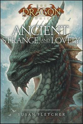 Cover for Ancient, Strange, and Lovely (The Dragon Chronicles)