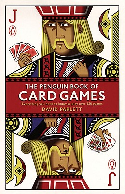 The Penguin Book of Card Games: Everything You Need to Know to Play Over 250 Games Cover Image