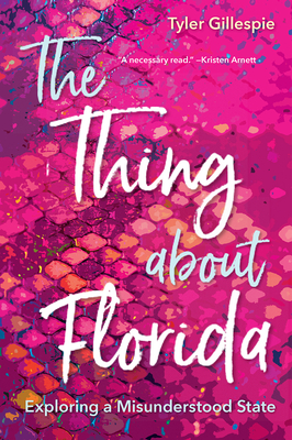 The Thing about Florida: Exploring a Misunderstood State Cover Image