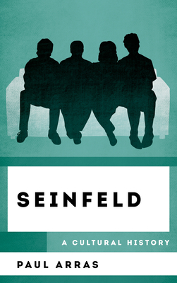 Seinfeld: A Cultural History (Cultural History of Television) Cover Image