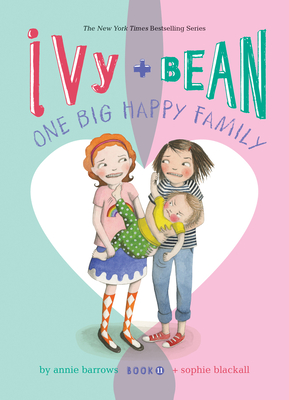 Ivy and Bean: One Big Happy Family: #11 (Ivy & Bean) Cover Image
