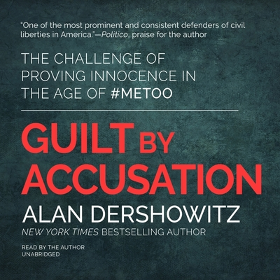 Guilt by Accusation: The Challenge of Proving Innocence in the Age of #metoo Cover Image