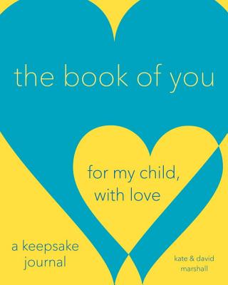 The Book of You: For My Child, With Love (A Keepsake Journal) Cover Image