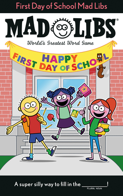First Day of School Mad Libs: World's Greatest Word Game Cover Image