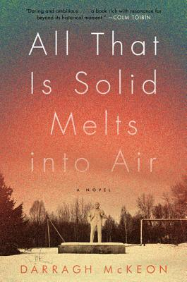 All That Is Solid Melts into Air: A Novel Cover Image