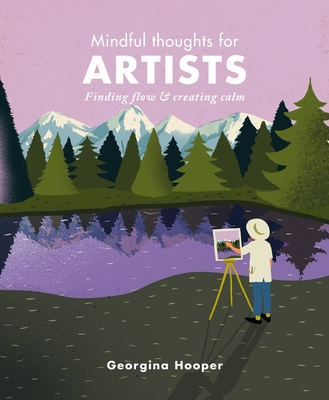 Mindful Thoughts for Artists: Finding flow & creating calm Cover Image