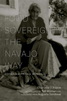 Food Sovereignty the Navajo Way: Cooking with Tall Woman Cover Image