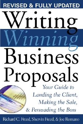 Writing Winning Business Proposals: Your Guide to Landing the Client, Making the Sale and Persuading the Boss: Your Guide to Lan Cover Image