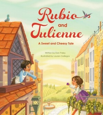 Rubio and Julienne: A Sweet and Cheesy Tale Cover Image