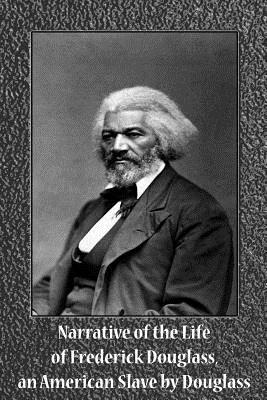 Narrative of the Life of Frederick Douglass, an American Slave by Douglass Cover Image