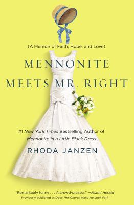 Mennonite Meets Mr. Right: A Memoir of Faith, Hope, and Love Cover Image