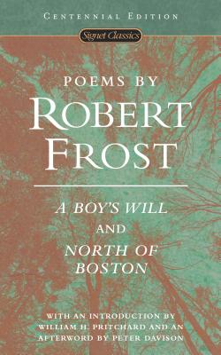 Poems by Robert Frost: A Boy's Will and North of Boston Cover Image