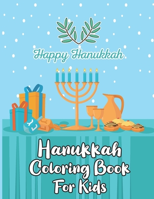 Hanukkah Coloring Book For Kids: Perfect for Toddlers, Preschool Children and Adults. Makes a great holiday gift! Big and Easy Pages to Color Cover Image