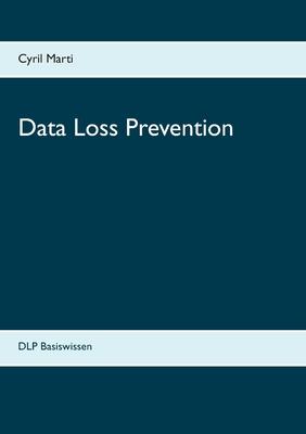 Data Loss Prevention: DLP Basiswissen Cover Image