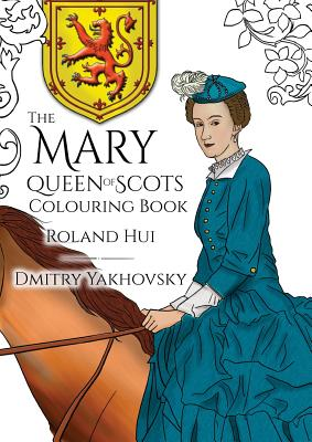 The Mary, Queen of Scots Colouring Book Cover Image
