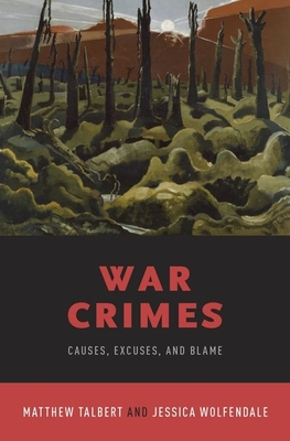 War Crimes: Causes, Excuses, and Blame Cover Image