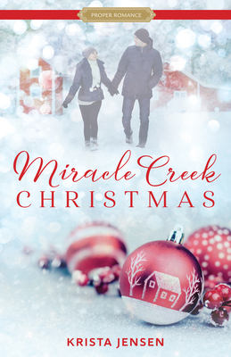 Cover for Miracle Creek Christmas (Proper Romance Contemporary)