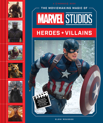 The Moviemaking Magic of Marvel Studios: Heroes & Villains Cover Image