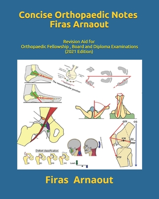 Concise Orthopaedic Notes: Revision aid for FRCS, EBOT , SICOT and Board Examinations Cover Image