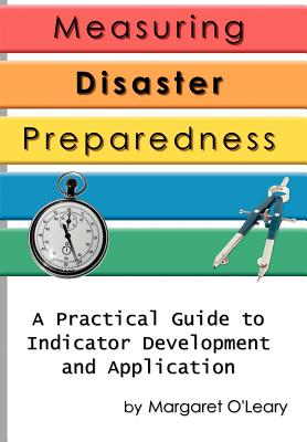 Measuring Disaster Preparedness: A Practical Guide to Indicator Development and Application Cover Image
