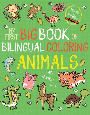 My First Big Book of Bilingual Coloring Animals (My First Big Book of Coloring) Cover Image