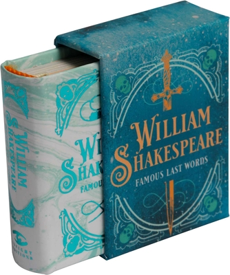 William Shakespeare: Famous Last Words (Tiny Book) Cover Image