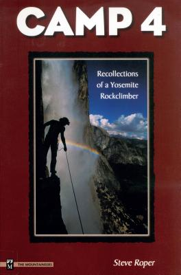 Camp 4: Recollections of a Yosemite Rockclimber Cover Image