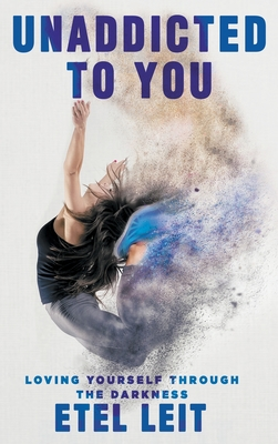 UnAddicted to You - Loving Yourself Through the Darkness Cover Image