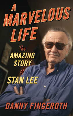 A Marvelous Life: The Amazing Story of Stan Lee Cover Image