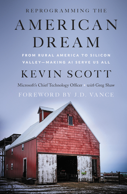 Reprogramming the American Dream: From Rural America to Silicon Valley—Making AI Serve Us All Cover Image