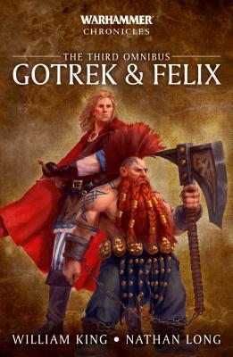 Gotrek & Felix: The Third Omnibus (Warhammer Chronicles) Cover Image
