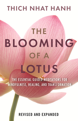 The Blooming of a Lotus: Essential Guided Meditations for Mindfulness, Healing, and Transformation Cover Image
