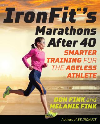 Ironfit's Marathons After 40: Smarter Training for the Ageless Athlete Cover Image