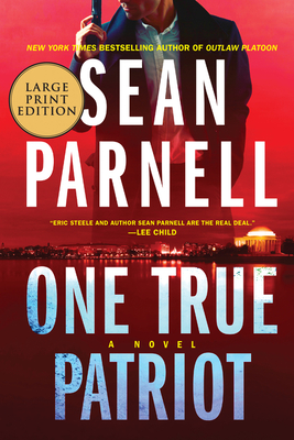 One True Patriot: A Novel (Eric Steele #3) Cover Image