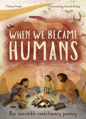 When We Became Humans: Our incredible evolutionary journey Cover Image