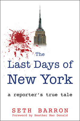 The Last Days of New York: A Reporter's True Tale Cover Image