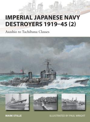 Imperial Japanese Navy Destroyers 1919–45 (2): Asashio to Tachibana Classes (New Vanguard) Cover Image