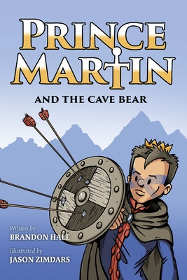 Prince Martin and the Cave Bear: Two Kids, Colossal Courage, and a Classic Quest Cover Image
