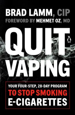 Quit Vaping: Your Four-Step, 28-Day Program to Stop Smoking E-Cigarettes Cover Image